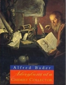 Alfred Bader - Adventures of a Chemist Collector