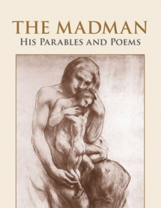 The Madman: His Parables and Poems